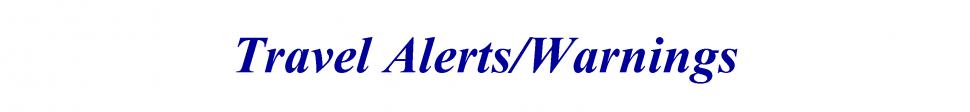 Travel Alerts/Warnings